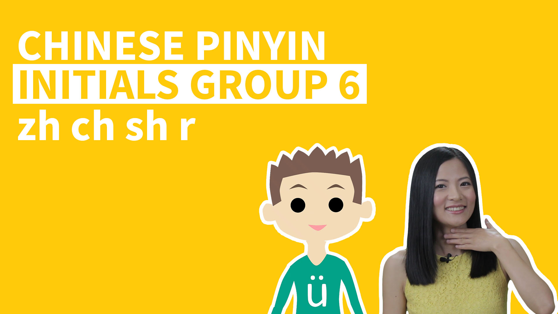 This Pinyin video covers 4 Chinese Pinyin Initials, about how to pronounce Pinyin consonants zh ch sh r with effective methods, practice and quizzes.